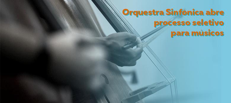Secult abre processo seletivo para contratar músicos para Orquestra Sinfônica do Espírito Santo